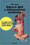 Zdravé dítě a alternativní medicína