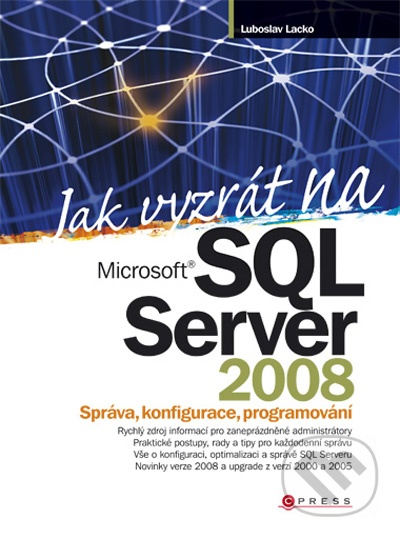 Jak vyzrát na Microsoft SQL Server 2008