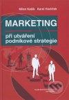 Marketing při utváření podnikové stretegie