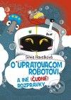 O upratovacom robotovi a iné (čudné) rozprávky