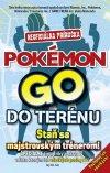 Neoficiálna príručka Pokémon Go do terénu