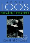 Adolf Loos. Privátní portrét