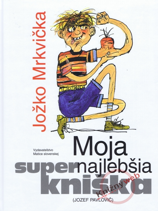Jožko Mrkvička - moja supernajlebšia kniška