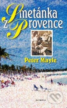 Smetánka z Provence, aneb, Kromě sňatku uvážím cokoli