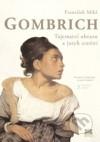 Gombrich. Tajemství obrazu a jazyk umění