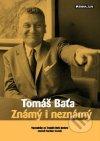 Tomáš Baťa známý i neznámý