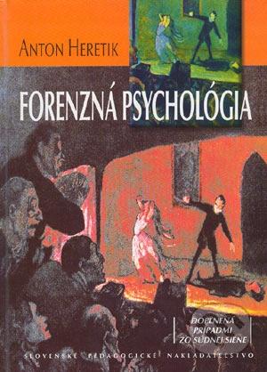 Forenzná psychológia pre psychológov, právnikov, lekárov a iné pomáhajúce profesie