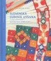 Slovenská ľudová výšivka = Slovak Folk Embroidery