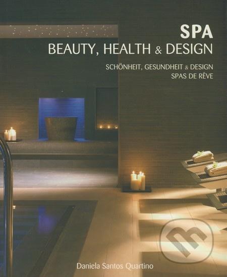 SPA: Beauty, Health & Design. Schönheit, Gesundheit & Design
