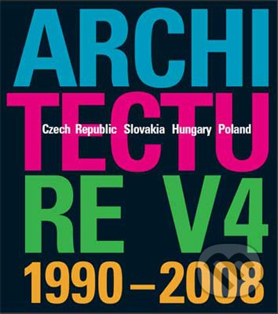 Architecture V4 1990-2008. Czech republic - Slovakia - Hungary - Poland