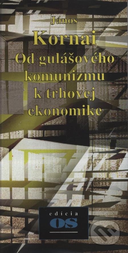 Od gulášového komunizmu k trhovej ekonomike