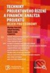 Techniky projektového řízení a finanční analýza projektů nejen pro ekonomy