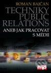 Techniky public relations aneb jak pracovat s médii