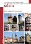 Město. Průvodce českou historií
