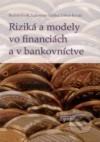 Riziká a modely vo financiách a v bankovníctve