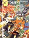 Dějiny Bangladéše, Bhútánu, Malediv, Nepálu, Pakistanu a Šrí Lanky