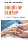 Sociálne služby v legislatíve a v praxi