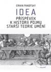 Idea. Příspěvek k historii pojmu starší teorie umění
