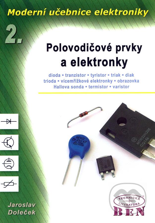 Moderní učebnice elektroniky. 2. díl. Polovodičové prvky a elektronky