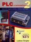 PLC a automatizace. 2. díl. Sekvenční logické systémy a základy fuzzy logiky