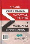 Anglicko - slovenský a slovensko - anglický slovník výpočtovej techniky a matematiky
