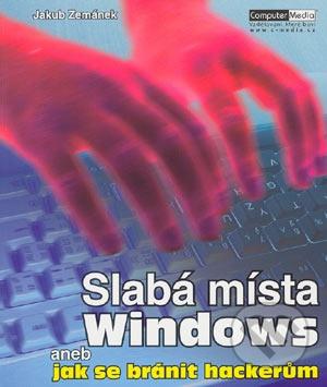 Slabá místa Windows, aneb, Jak se bránit hackerům
