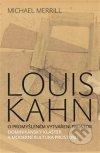 Louis Kahn. O promyšleném vytváření prostor. Dominikánský klášter a moderní kultura prostoru