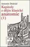 Kapitoly z dějin klasické anatomie