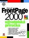 Microsoft FrontPage 2000. Uživatelská příručka