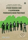 Etické vedenie ľudí v slovenskom podnikateľskom prostredí