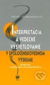 Interpretácia a vedecké vysvetľovanie v spoločenskovednom výskume