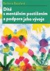Dítě s mentálním postižením a podpora jeho vývoje