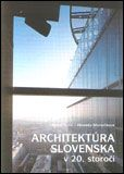 Architektúra Slovenska v 20. storočí