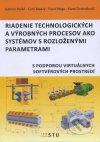 Riadenie technologických a výrobných procesov ako systémov s rozloženými parametrami