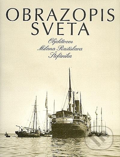 Obrazopis sveta objektívom Milana Rastislava Štefánika